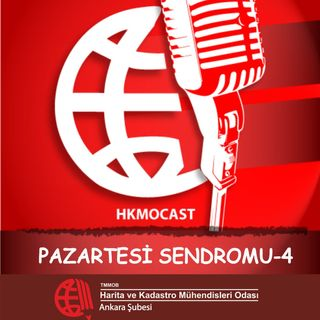 HKMOCAST Pazartesi Sendromu - 4