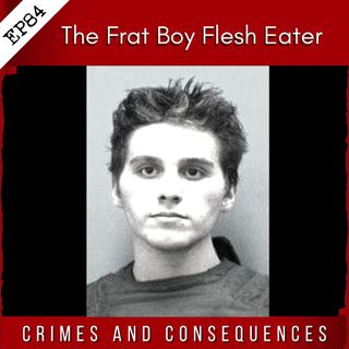 EP84: The Frat Boy Flesh Eater