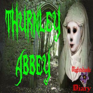 Thurnley Abbey | Phantom Nun | Podcast