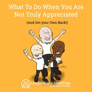 LA 081: What To Do When You Are Not Truly Appreciated