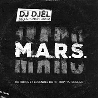 DJ Djel - M.A.R.S. Histoire du Hip Hop Marseillais