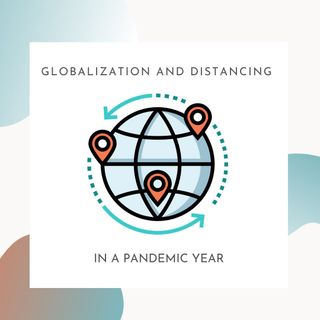 [Globalization]: 6. Globalization in a pandemic year