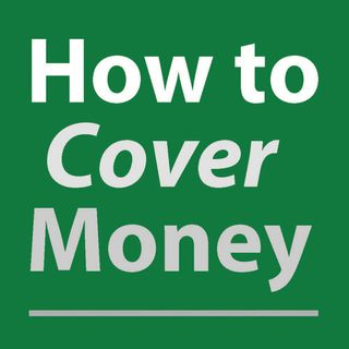 How To Cover Money Series 2, Episode 7 - Marilyn Geewax and part two from the editor's point of view