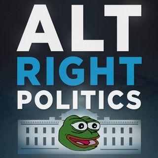 Alt-Right Politics - August 14, 2017