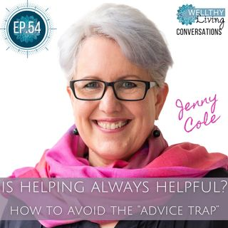 EP 54 Is helping always helpful? How to avoid the advice trap