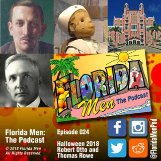 E024 - Halloween 2018 with Key West's Robert Eugene Otto and Thomas Rowe from the Hotel Don CeSar