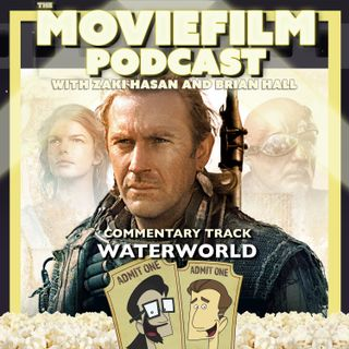 The MovieFilm Commentary Track: Waterworld