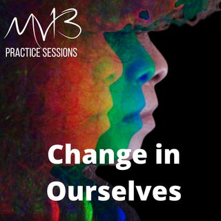 Change in Ourselves