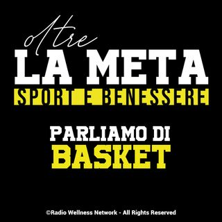 Oltre la Meta - parliamo di basket