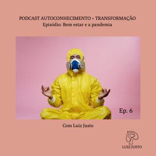 Episódio 6 - Bem Estar e a pandemia