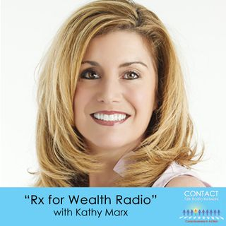 Rx for Wealth Radio with Kathy Marks