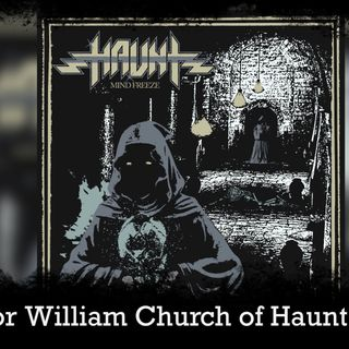 Haunt's Trevor William Church Discusses Mind Freeze And Future Projects
