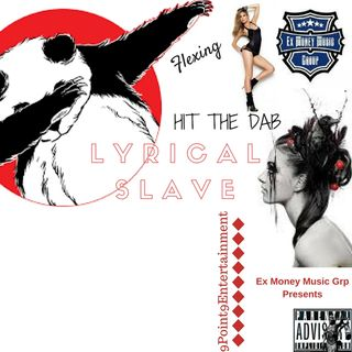 Lyrical Slave - HIT THE DAB (Audio)