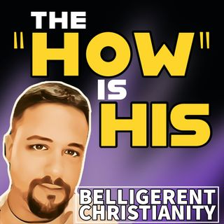"""The """"How"""" Is His"""