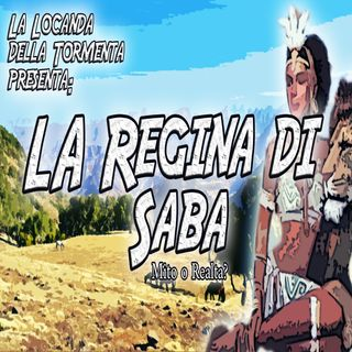Podcast Storia - Regina di Saba