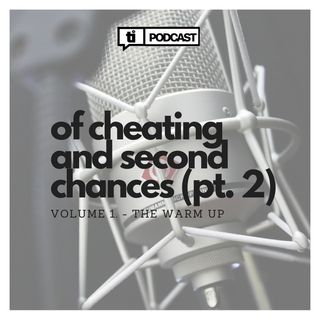 11. Cheating And Second Chances (Part 2)
