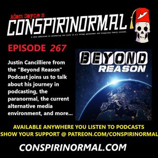 Conspirinormal Episode 267- Justin Cancilliere (Beyond Reason)