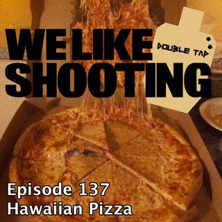 WLS Double Tap 137 - Hawaiian Pizza