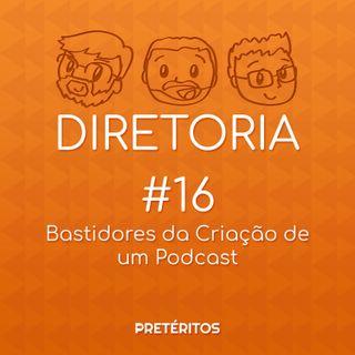 #016 - Bastidores da Criação de um Podcast