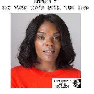 Episode 7: Sex Talk With Reba The Diva