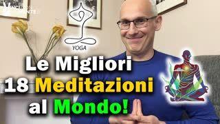 Le Migliori 18 Meditazioni al mondo!
