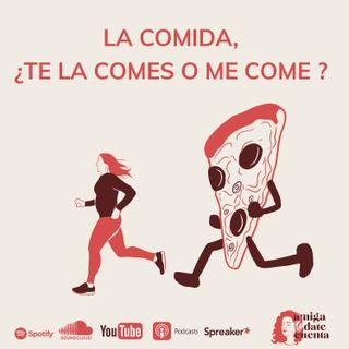 T1E8: La Comida ¿Me la Como o Me Come? feat. Camila Pérez y Laura Báez