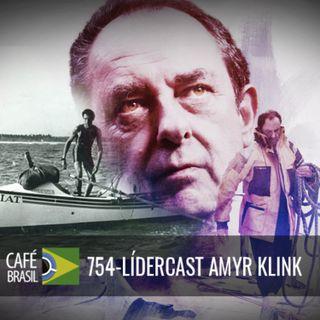 Café Brasil 754 - LíderCast Amyr Klink