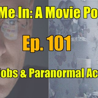 Ep. 101: Steve Jobs & Paranormal Activity 5