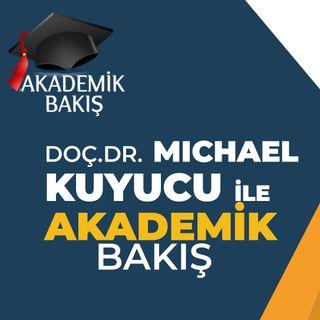 Michael Kuyucu  - Akademik Bakış