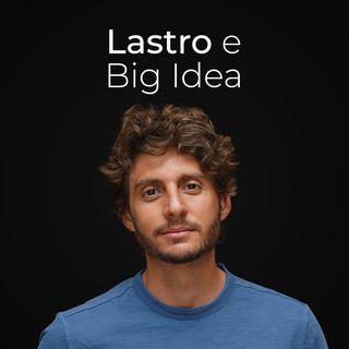 Ep. 17 - Lastro, Big idea & Nicho