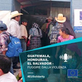 Centro America, fuggire dalla violenza