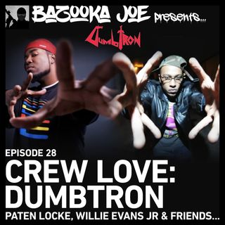 EP#28 - Crew Love - Dumbtron (Paten Locke, Willie Evans Jr & Friends)