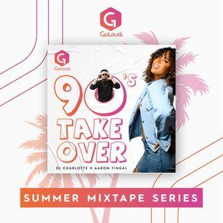 DJ Charlotte X Aaron Fingal 90's Take Over