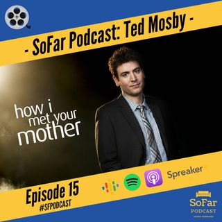 Ep. 15 - Ted Mosby