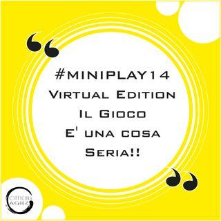#MINIPLAY14 Virtuale - Il gioco è una cosa seria