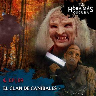 Ep89: El Clan de Caníbales