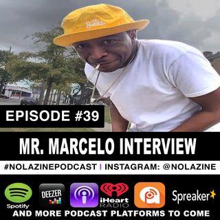 Episode #39 Music Artist Mr. Marcelo Interview