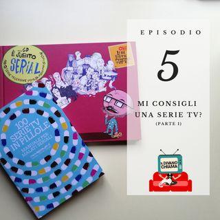 Puntata 05 - Mi consigli una serie TV? - 1