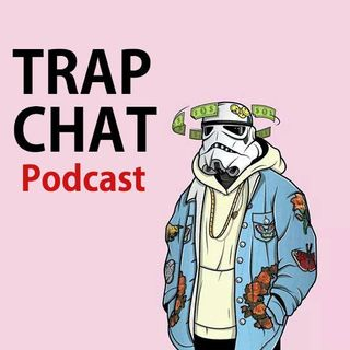 Trap Chat Episode 3