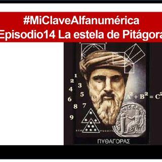 14 MiClaveAlfanumerica #Episodio 14 La estela de Pitágoras