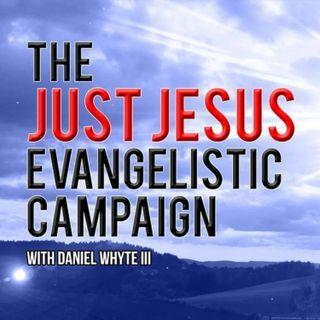 Jesus the Son of God, Jesus the Servant of God, Part 2 (Just Jesus Evangelistic Campaign, Day 1,395)