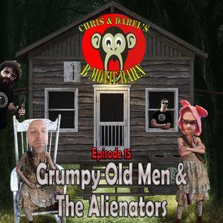 Grumpy Old Men and The Alienators