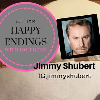 Happy Endings with Joy Eileen: Jimmy Shubert