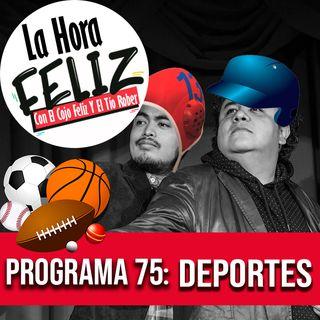 La Hora Feliz 75: Deportes
