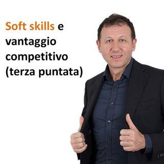 Soft skills e vantaggio competitivo (terza parte)