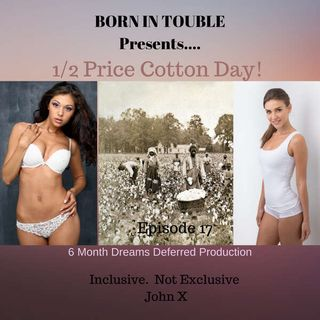 1/2 Price Cotton Day!