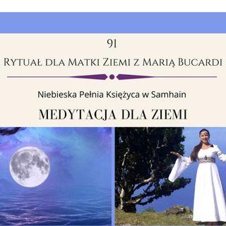 Moje sprawozdanie osobiste z 91 Rytuału dla Matki Ziemi 31.10.2020 Maria Bucardi