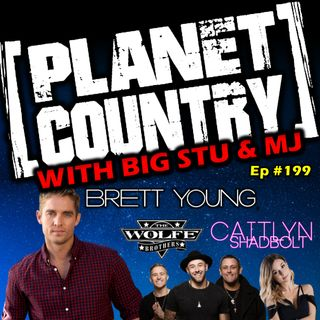 #199 - Brett Young, The Wolfe Brothers & Caitlyn Shadbolt