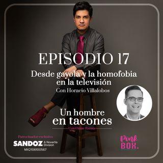 Ep 17 Desde gayola y la homofobia en la televisión con Horacio Villalobos