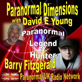 Paranormal Dimensions - Barry Fitzgerald: Paranormal Legend Hunter - 09/20/2021